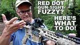 red dot sight fuzzy?here s what to do