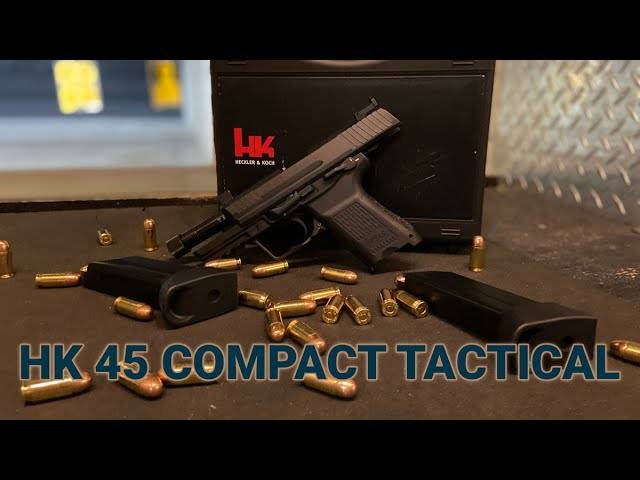 one of the manliest pistols ever?the hk 45 compact tactical review