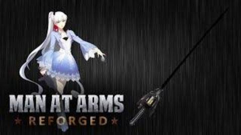 武器人间:重铸—魏丝·雪倪的刺剑(RWBY)MAN AT ARMS: REFORGED【中文字幕】