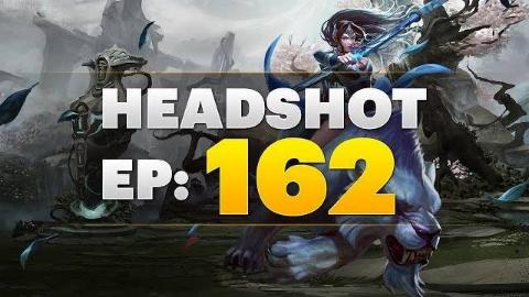 Dota 2 Headshot - Ep. 162