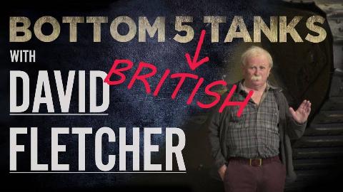 【博文顿坦博】大卫·弗莱彻评五大最垃圾的英国坦克