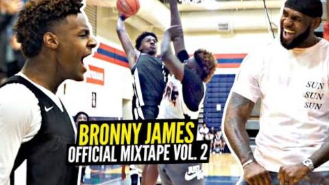 詹姆斯长子布朗尼2019塞拉峡谷中学校队比赛高光时刻集锦!超强进化,真心期待NBA父子局!