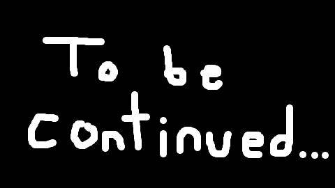 【To Be Continued】沙雕小合集 第一集
