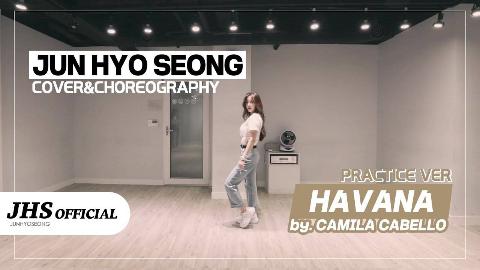 全孝盛[전효성] - Havana (Camila Cabello) 舞蹈室编舞练习