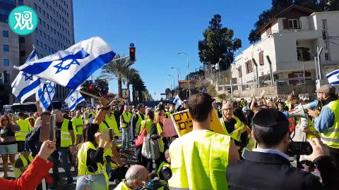 """""""是时候向法国学习了!""""以色列也爆发了""""黄背心""""抗议"""