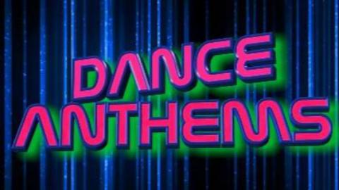 DANCE ANTHEMS FEBRUARY 2019