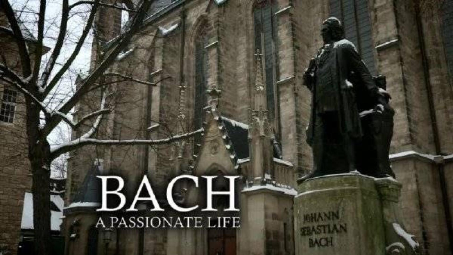 [纪录片]巴赫:激情的一生 Bach: A Passionate Life[中英字幕]