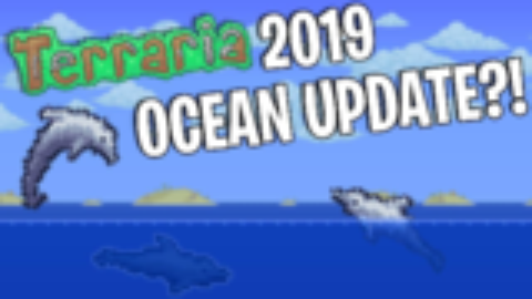 Terraria终于要更新海洋了! - Terraria 1.3.6