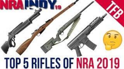 [TFB]NRA 2019最值得看的5把步枪