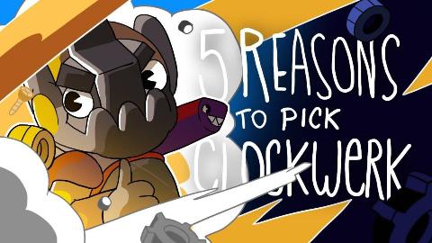 【中字】选择发条技师的5个理由(5 REASONS TO PICK CLOCKWERK)