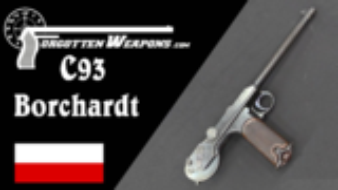 【被遗忘的武器/双语】博查特C93  世界上第一支实用的自动手枪