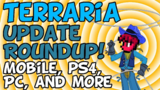 Terraria Update Roundup [iOS Android PC PS4 XBox]