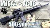 m16a4 + acog to 500yds: practical accuracy (bcm upper