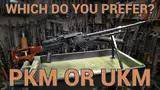 which do you prefer: the pkm or ukm machine gun?