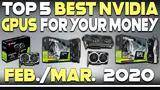 top 5 best nvidia graphics cards for the money right now - february/march