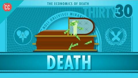 【10分钟速成课:经济学】第30集 - 死亡经济学