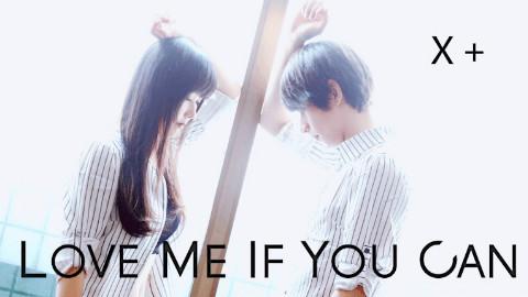 【团子x羲聪】Love Me If You Can  [喜欢我们试试]