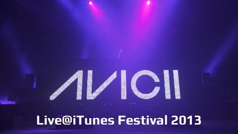 [Live] Avicii@iTunes Festival 2013