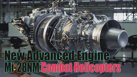 俄罗斯Mi-28NM武装直升机的新型先进发动机通过试验