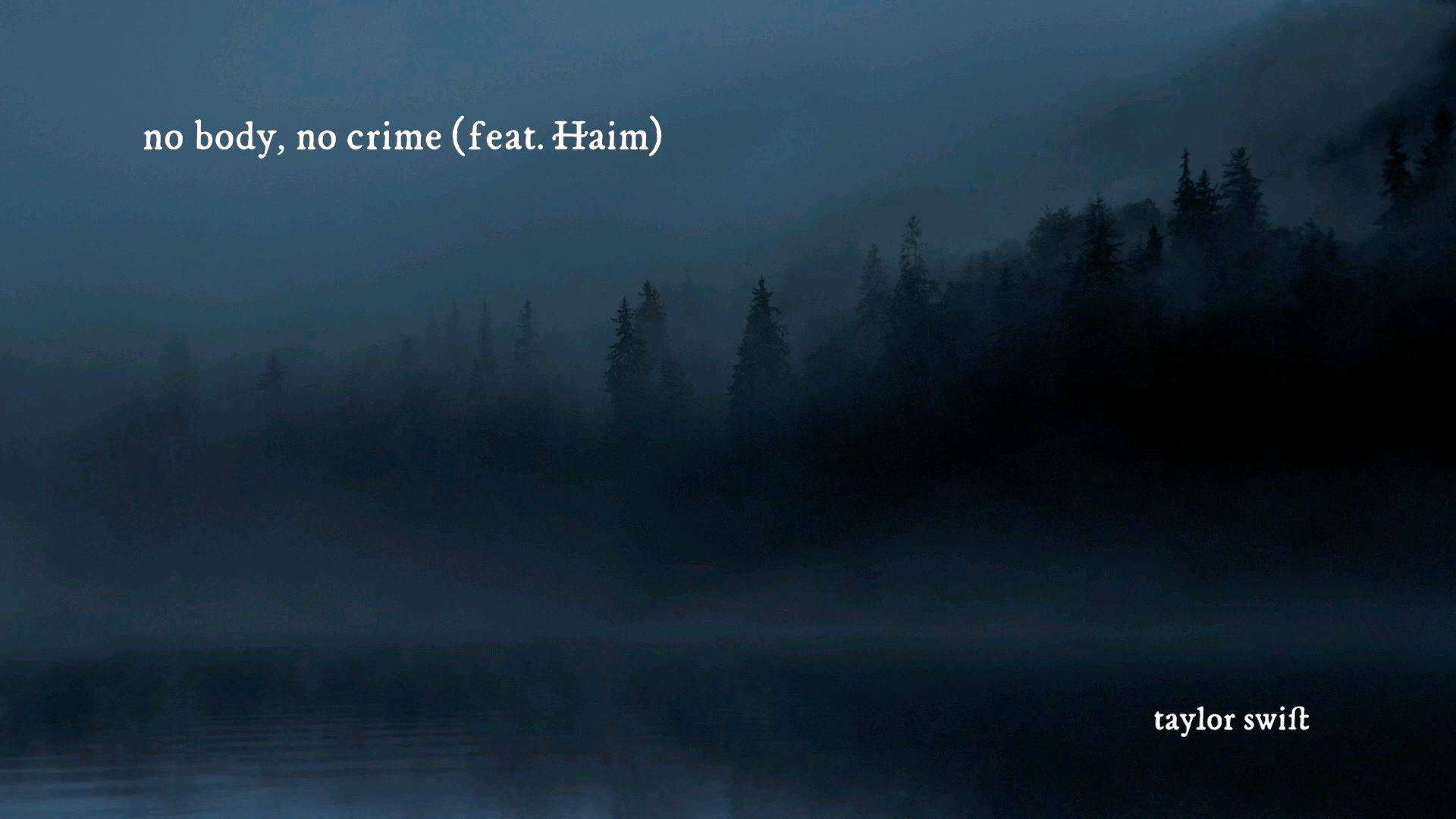 Taylor Swift - no body, no crime