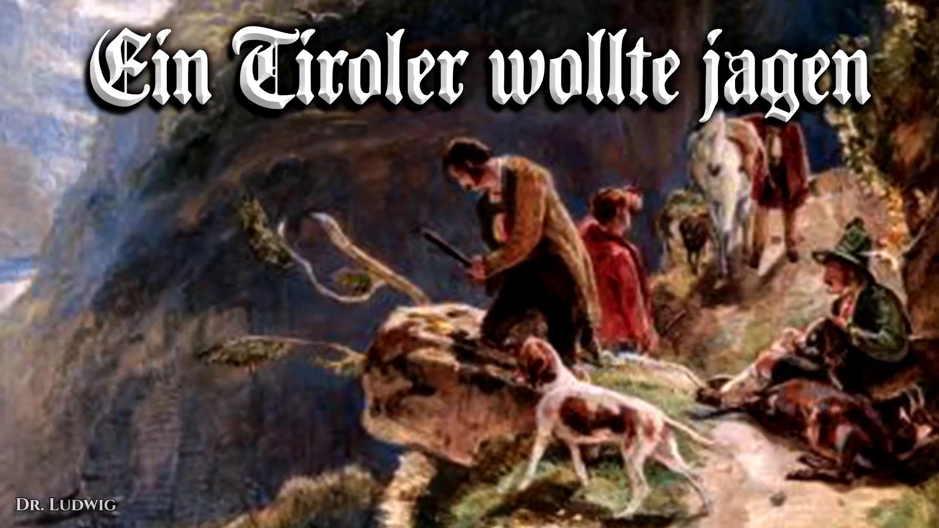 Ein Tiroler wollte jagen[一个蒂罗尔人想要去狩猎][奥地利民歌]+英语歌词]