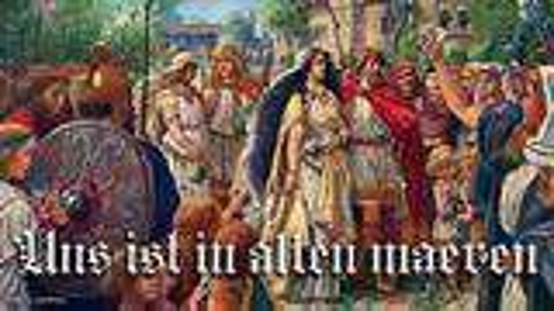 Uns ist in alten maeren[古老的传说告诉我们][德国中世纪歌曲][+英语歌词]