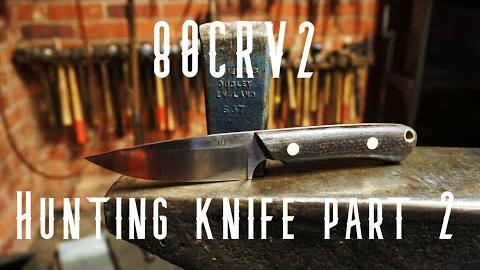 刀制作 80CRV2钢 猎刀制作 Part 2