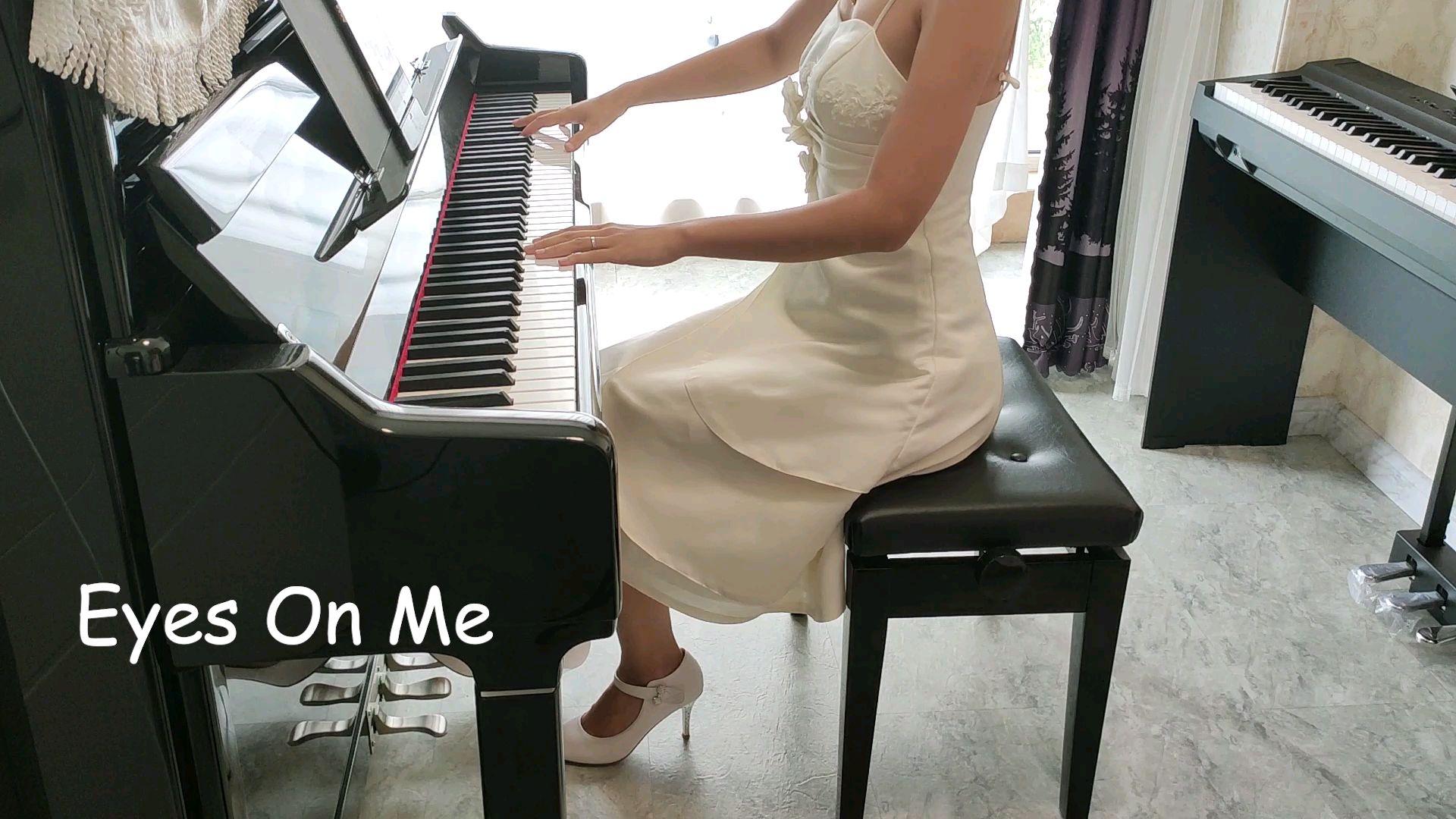 【钢琴】《eyes on me》