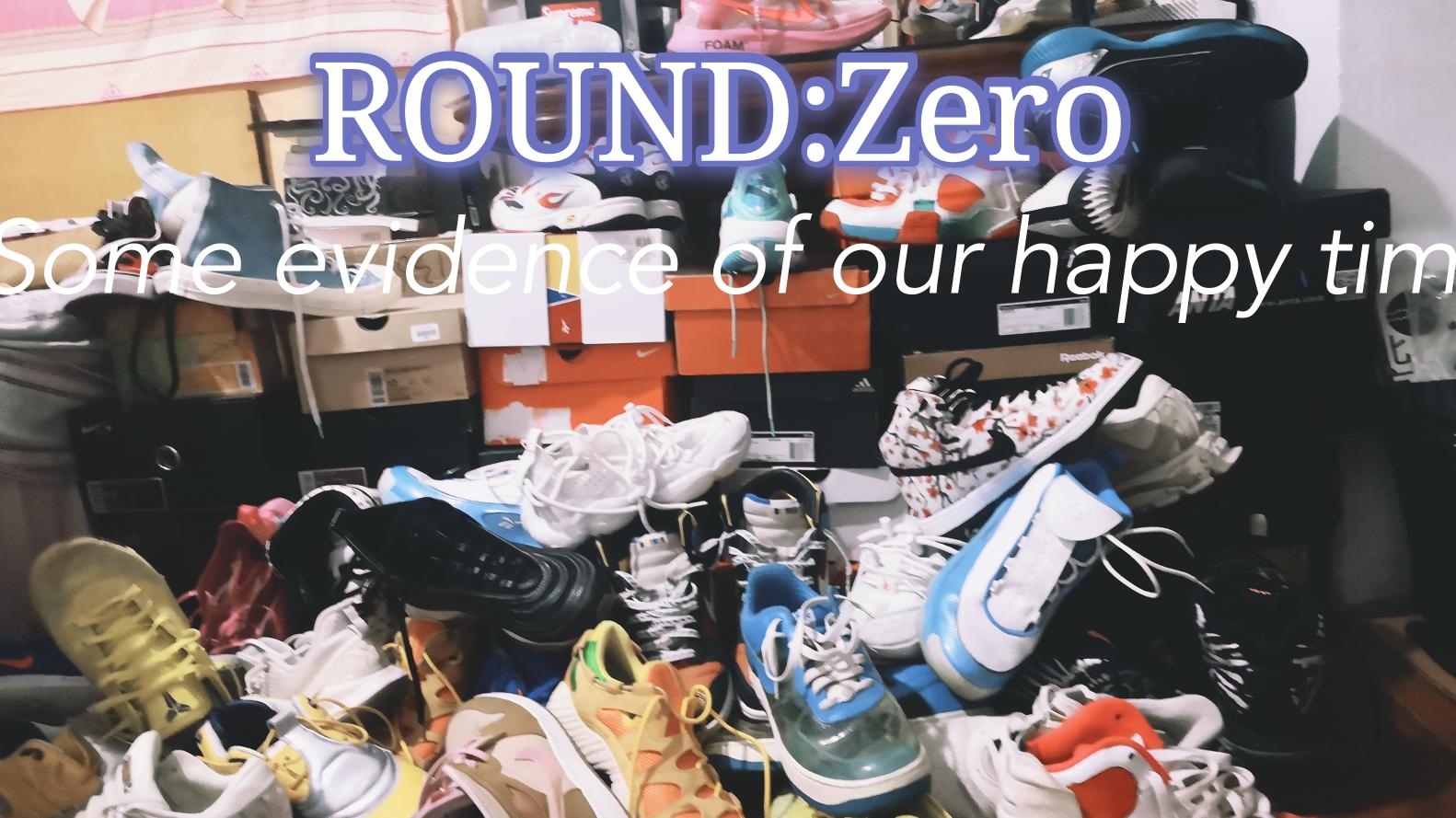 来吧!展示round:zero。亲穿球鞋测评(NIKE,Adidas,Reebok…)会有粉丝小福利