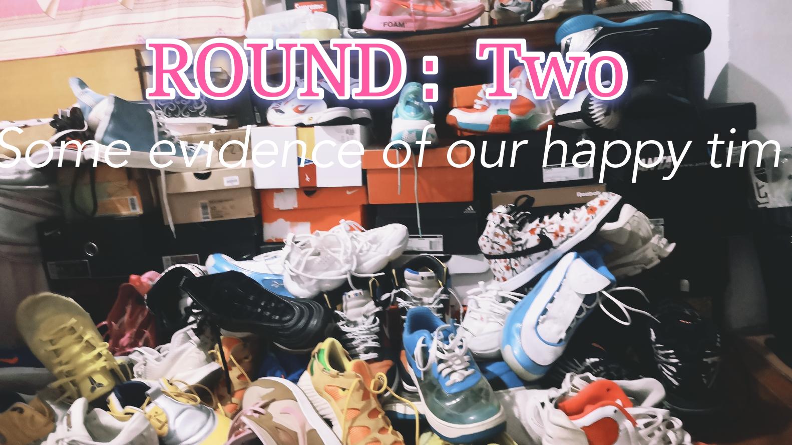 来吧!展示ROUND:Two,球鞋的测评(有小福利)