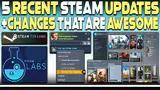 5 recent steam updates and changes that are awesome!
