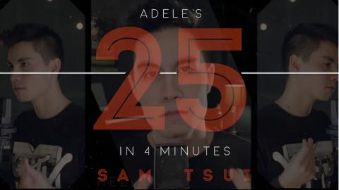 4分钟串烧翻唱Adele《25》11首歌曲-Sam Tsui