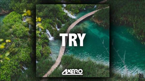 【电音n3c】Axero - Try