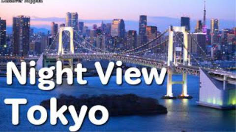 [4K] Tokyo night view 東京夜景   東京タワー お台場 東京スカイツリー