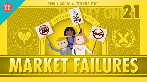 【10分钟速成课:经济学】第21集 - 市场失灵