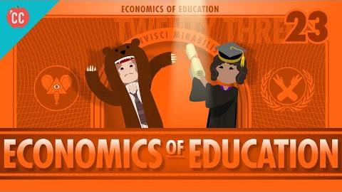 【10分钟速成课:经济学】第23集 - 教育经济学
