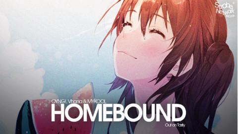 OYNG!, Vhana & MYKOOL - Homebound