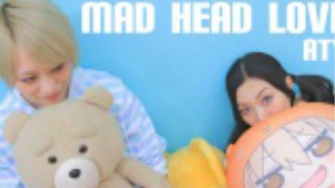 【ATY】MAD HEAD LOVE