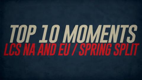 LCS NA&EU赛区 S6春季赛TOP10