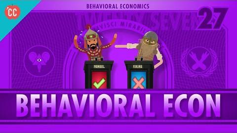【10分钟速成课:经济学】第27集 - 行为经济学