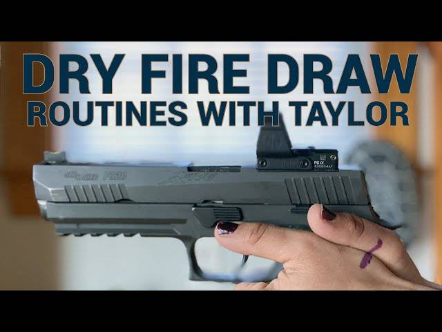 dry fire draw routines with taylor