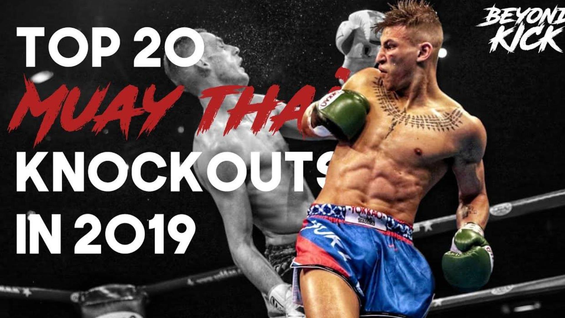 2019年泰拳20个最佳KO,你想看的击倒都在这里!