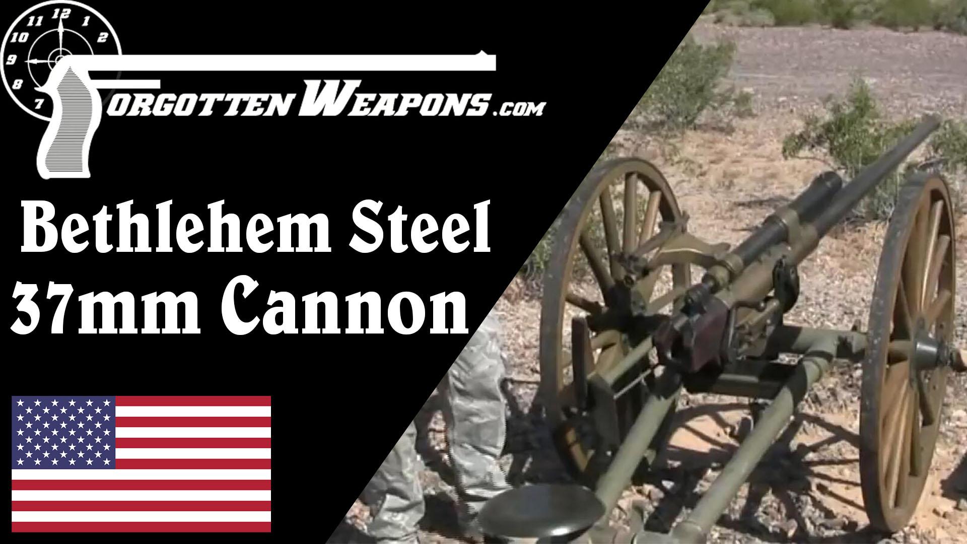 【被遗忘的武器/双语】才自清明运偏消--伯利恒钢铁公司37mm平射炮介绍
