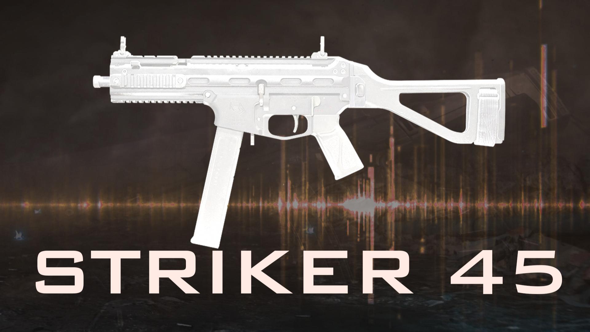 打击者 Striker 45 冲锋枪『现代战争武器指南』VOL.12