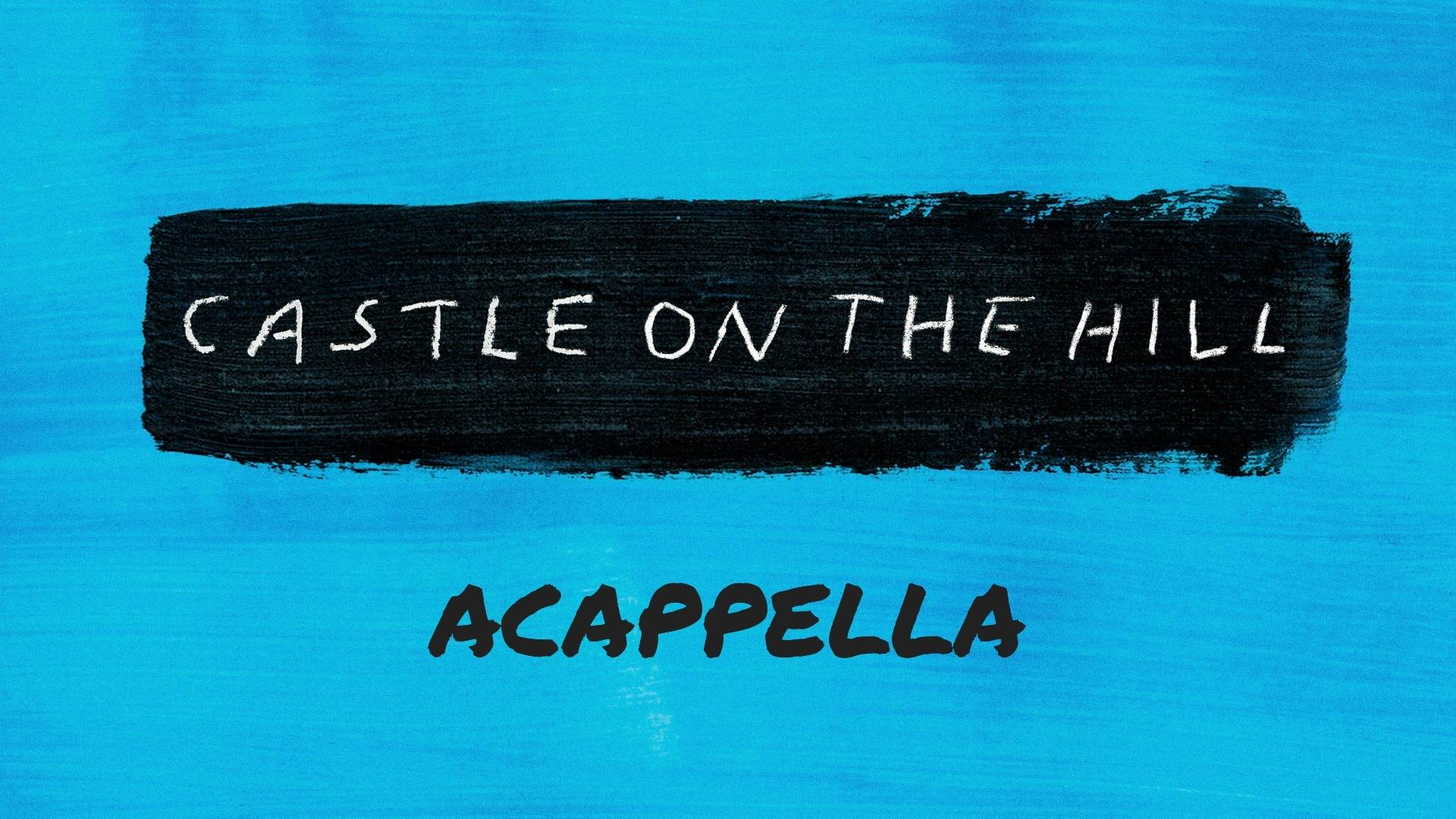 Acappella Goes Pop【Castle On The Hill(Cover)】