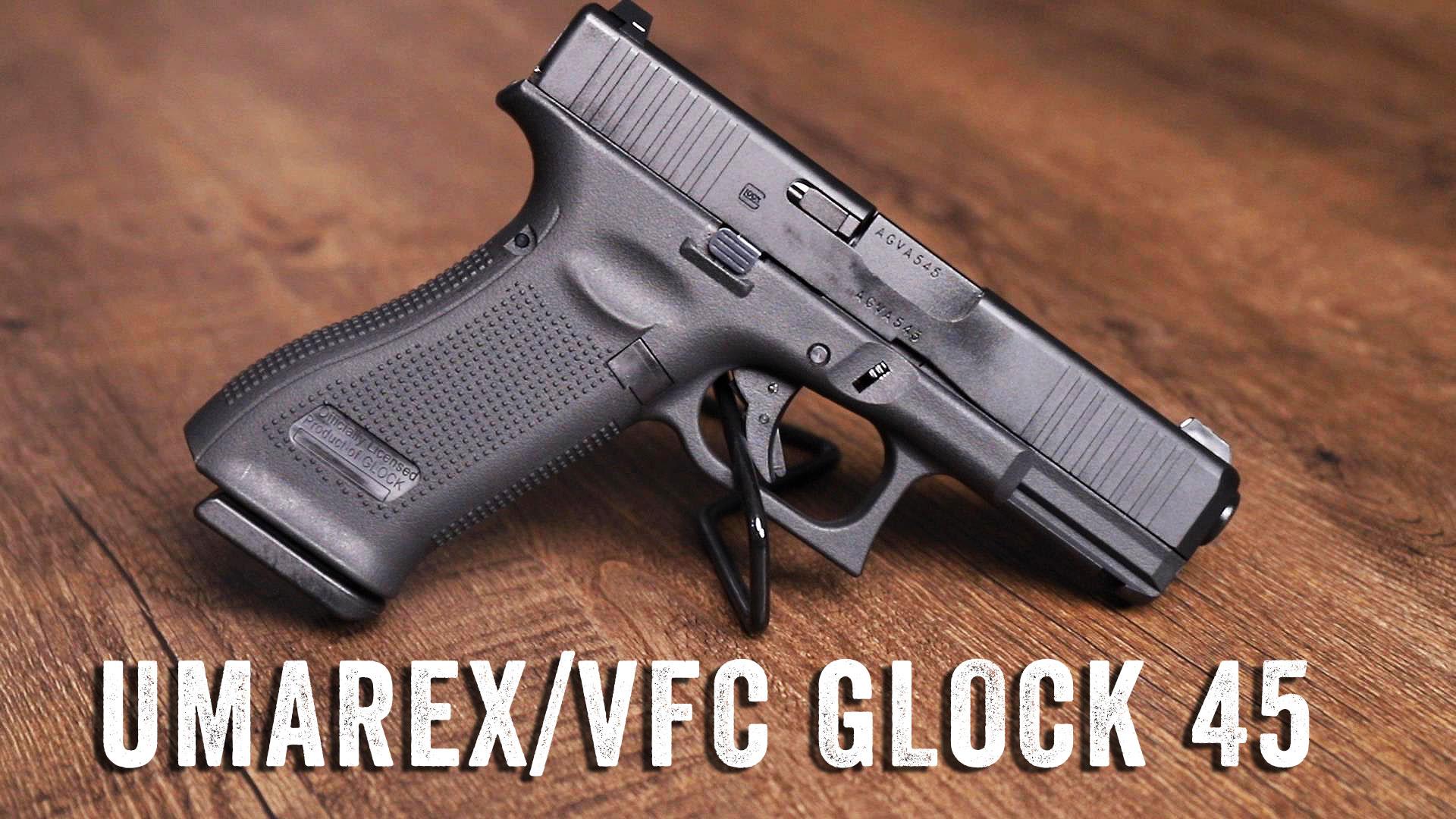 [海外Airsoft] GLOCK正版最新玩具 UMERAX VFC Glock 45 开箱对比测试