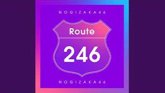 乃木坂46 Route 246   Full HD MV