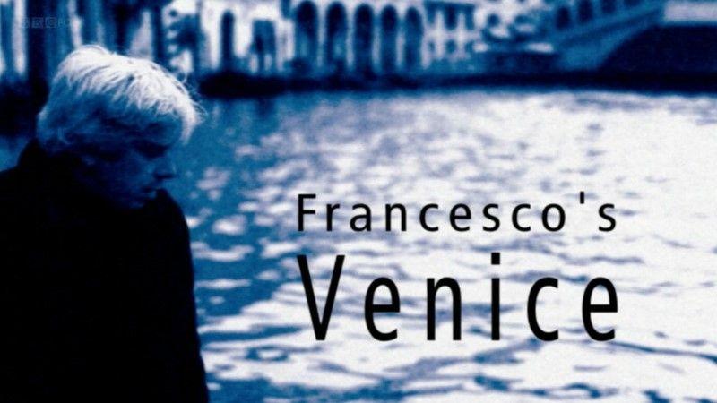 【纪录片】【弗朗西斯科的威尼斯之旅】【E02:美丽】【2004】【英字】【720P】