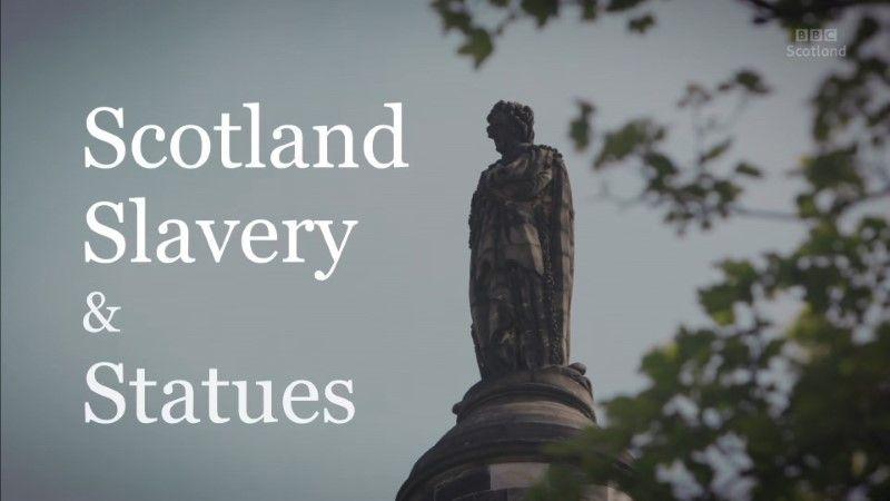 纪录片.BBC.苏格兰.黑奴和塑像.2020[高清][英字]