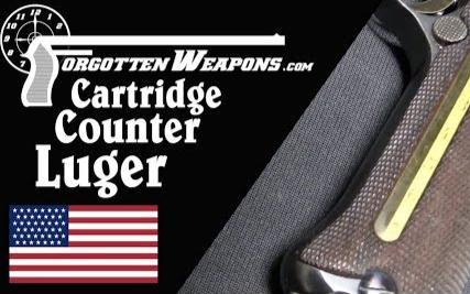 【被遗忘的武器/双语】让我康康你还剩几发 - 有弹容计数器的美军测试型卢格